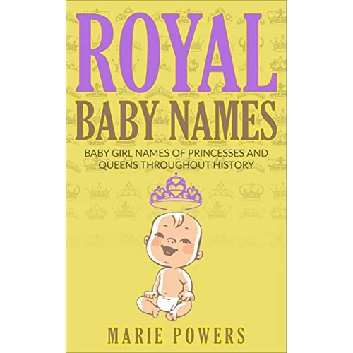 Royal Baby Names Baby Girl Names Of Princesses And Queens