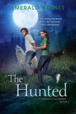 The Hunted (Knight's Academy #2)