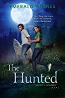 The Hunted: A Young Adult Paranormal Fantasy (Knight's Academy Book 2)