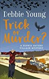 Trick or Murder? (Sophie Sayers Village Mystery #2)