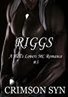 Riggs (Hell's Lovers MC, #3)