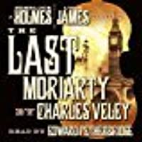 The Last Moriarty (A Sherlock Holmes and Lucy James Mystery Book 1)
