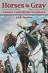 Horses in Gray: Famous Confederate Horses of the Civil War