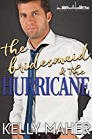 The Bridesmaid and the Hurricane: A Capital Kisses Story