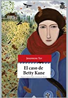El caso de Betty Kane (Inspector Alan Grant, #3)