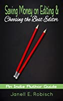 Saving Money on Editing & Choosing the Best Editor (An Indie Author Guide #1)