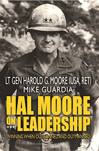 Hal Moore on Leadership Winning when Outgunned and Outmanned