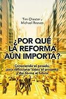 ¿Por qué la Reforma aún importa?: Conociendo el pasado, para reflexionar sobre el presente y dar forma al futuro