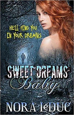 Sweet Dreams, Baby by Nora LeDuc