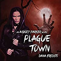 Plague Town (Ashley Parker, #1)