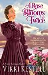 A Rose Blooms Twice (A Prairie Heritage #1)