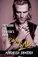 Treading the Traitor's Path: Out Bad (Neither This, Nor That #2)