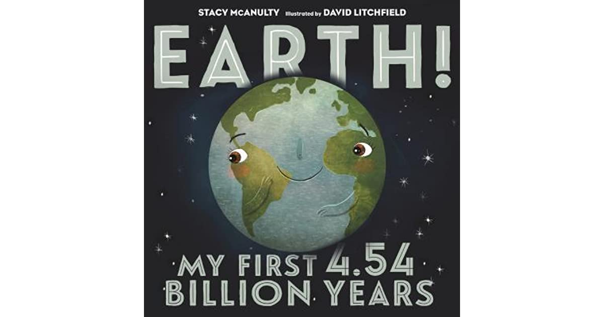 My First 4.54 Billion Years Earth