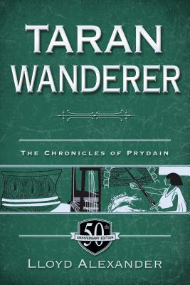 Taran Wanderer: The Chronicles of Prydain, Book 4 by Lloyd Alexander