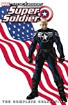 Steve Rogers: Super-Soldier: The Complete Collection
