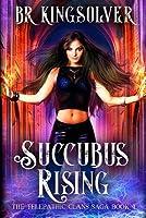 Succubus Rising: An Urban Fantasy / Paranormal Romance