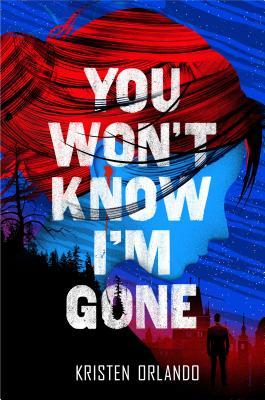 You Won't Know I'm Gone (The Black Angel Chronicles #2)