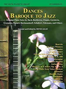 The Young Pianist's Library, Bk 13c: Dances -- Baroque to Jazz (Original Piano Solos by Bach, Beethoven, Chopin, Gershwin, Granados, Mozart, Rachmaninoff, Schubert, Telemann, and Others)