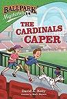 The Cardinals Caper (Ballpark Mysteries, #14)