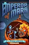 The Emperor of Mars (Secrets of the Dragon Tomb, #2)