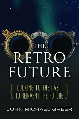 The Retro Future Looking to the Past to Reinvent the Future
