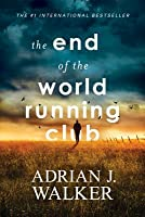 The End of the World Running Club (The End of the World Running Club, #1)