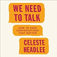 We Need to Talk: A Pracitcal Guide to the Lost Art of Conversation