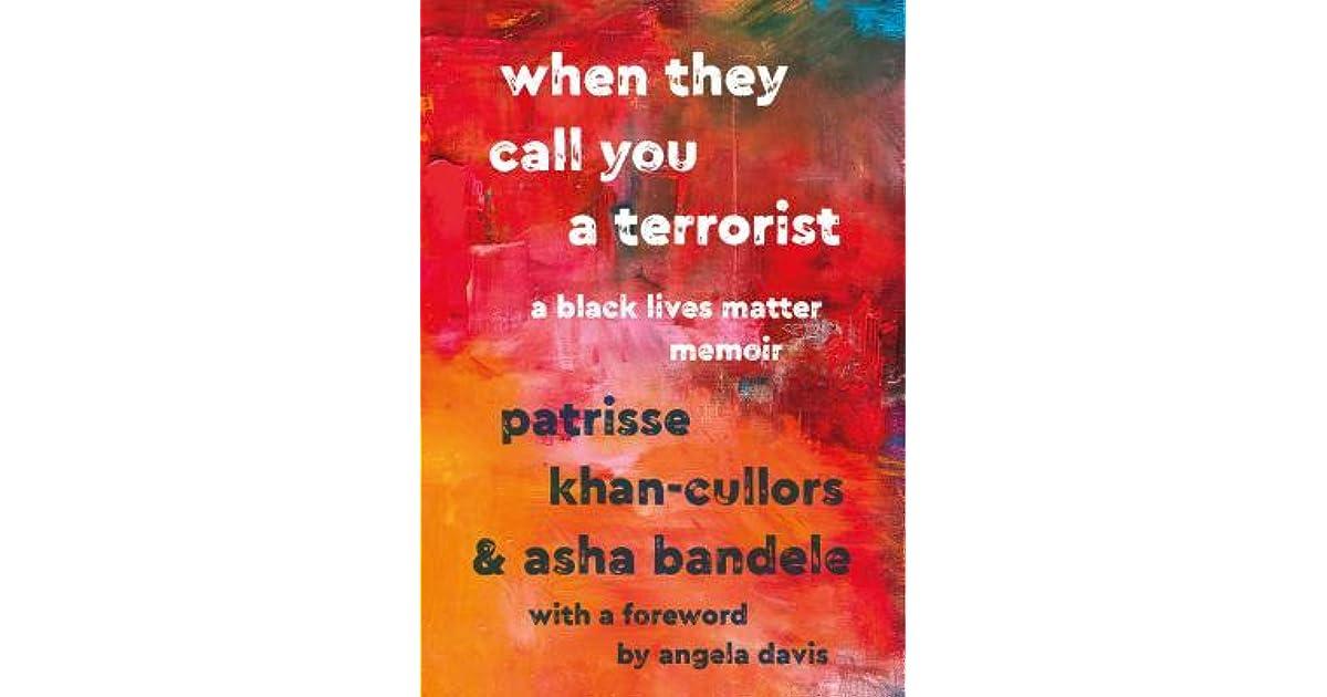 When They Call You a Terrorist: A Black Lives Matter Memoir by ...