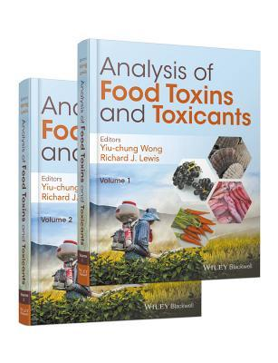 Analysis of Food Toxins and Toxicants, 2 Volume Set