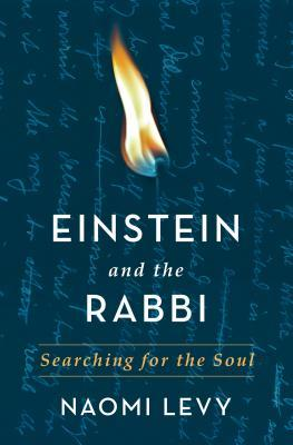 Einstein and the Rabbi Searching for the Soul