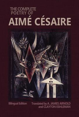 The Complete Poetry of Aime Cesaire