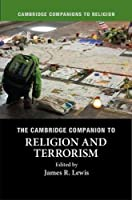The Cambridge Companion to Religion and Terrorism (Cambridge Companions to Religion)