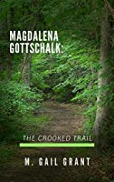 The Crooked Trail (Magdalena Gottschalk #1)