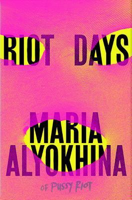 Riot Days by Maria Alyokhina