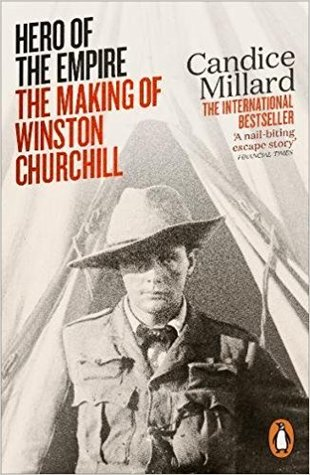 Hero of the Empire: The Boer War, a Daring Escape, and the