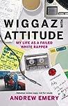 Wiggaz With Attitude by Andrew Emery