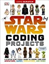 Star Wars Coding Projects: A Step-By-Step Visual Guide to Coding Your Own Animations, Games, Simulations an