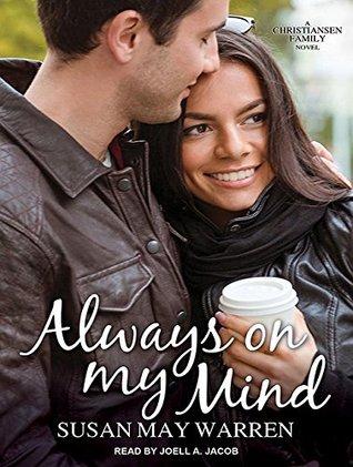 Ebook Always On My Mind Christiansen Family 4 By Susan May Warren