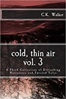 cold, thin air: Volume 3