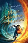 Magic, Madness, and Mischief by Kelly McCullough
