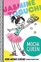 Jasmine Toguchi, Mochi Queen