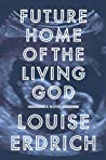 Future Home of the Living God ebook download free