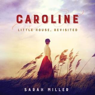 Little House, Revisited - Sarah Miller