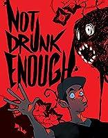 Not Drunk Enough, Vol. 1
