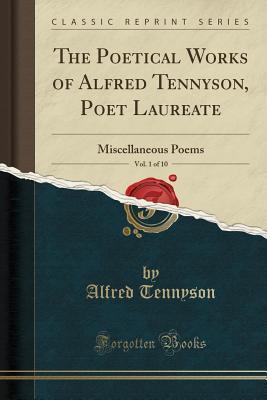 The Poetical Works Of Alfred Tennyson Poet Laureate Vol 1