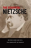Beyond Good and Evil and The Genealogy of Morals (The Essential Nietzsche)