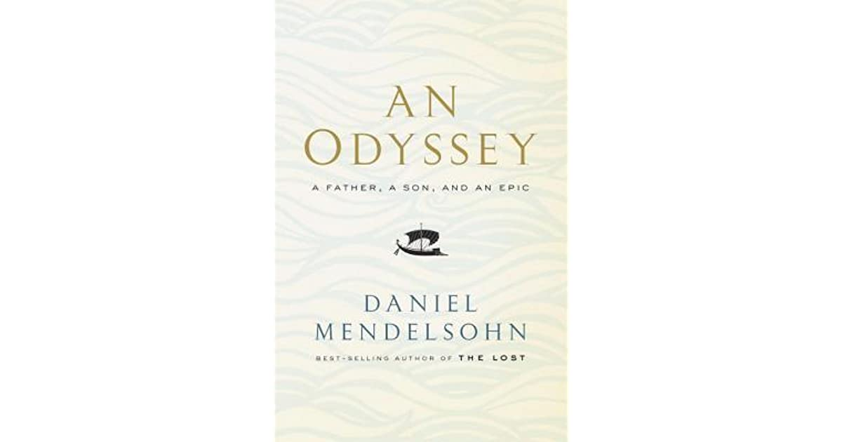 b70625ea An Odyssey: A Father, a Son, and an Epic by Daniel Mendelsohn