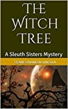 The Witch Tree: A Sleuth Sisters Mystery (The Sleuth Sisters Mysteries Book 6)