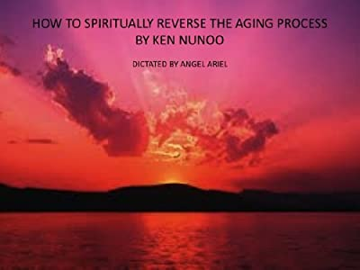 HOW TO SPIRITUALLY REVERSE THE AGING PROCESS
