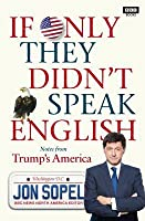If Only They Didn't Speak English: Adventures in America  - The Most Foreign Land on Earth